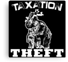 Taxation is THEFT  (white version) Canvas Print