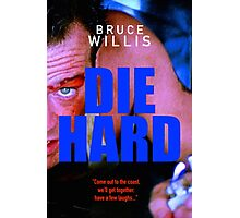 DIE HARD 16 Photographic Print
