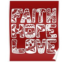 Faith - Hope - Love (White) Poster