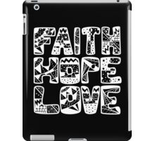 Faith - Hope - Love (White) iPad Case/Skin
