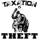 Taxation is THEFT  (black version) . by 321Outright