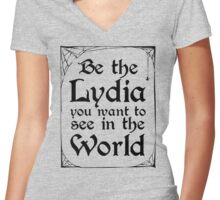 Be The Lydia You Want To See In The World Women's Fitted V-Neck T-Shirt