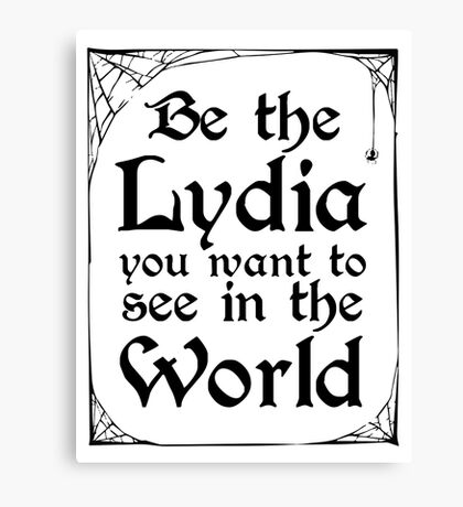 Be The Lydia You Want To See In The World Canvas Print