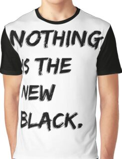 Nothing Is The New Black Graphic T-Shirt