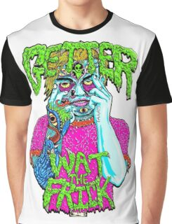 Getter- Wat the Frick  Graphic T-Shirt
