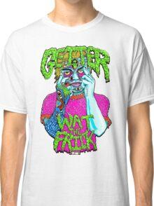 Getter- Wat the Frick  Classic T-Shirt