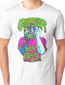 Getter- Wat the Frick  Unisex T-Shirt