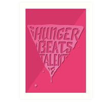 Hunger Beats Talent - Bubble Gum Pink Art Print