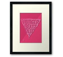 Hunger Beats Talent - Bubble Gum Pink Framed Print