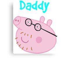 Daddy Canvas Print