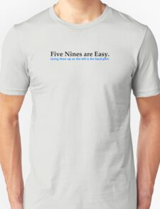 Five Nines are Easy Unisex T-Shirt