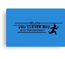 Run You Clever Boy Canvas Print
