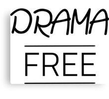 Drama Free Canvas Print