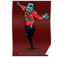 Star Trek - He's UnDead Jim Poster