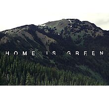 Home Is Green Photographic Print