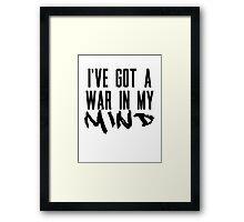 I've Got A War In My Mind Framed Print