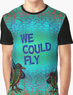 We Could Fly Graphic T-Shirt