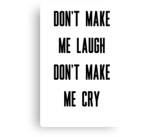 Born to Die - Don't Make Me Canvas Print