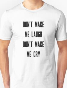 Born to Die - Don't Make Me Unisex T-Shirt