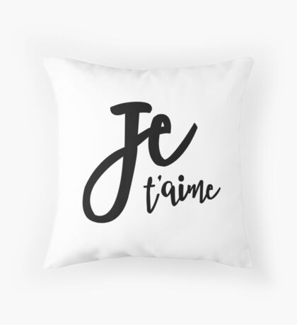 Je Taime - French Love Quote Throw Pillow
