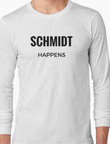 Schmidt Happens Long Sleeve T-Shirt