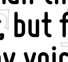 Give every man thy ear, but few thy voice. Sticker