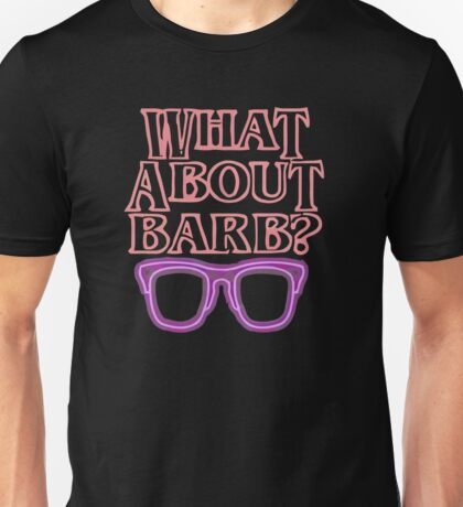 What About Barb ? Unisex T-Shirt