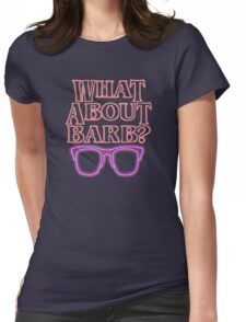 What About Barb ? Womens Fitted T-Shirt