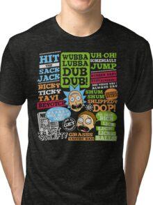Wubba Lubba Dub dub !! Tri-blend T-Shirt