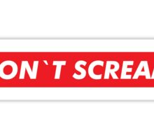 Don't Scream Sticker