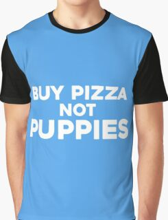 Buy Pizza Not Puppies Graphic T-Shirt