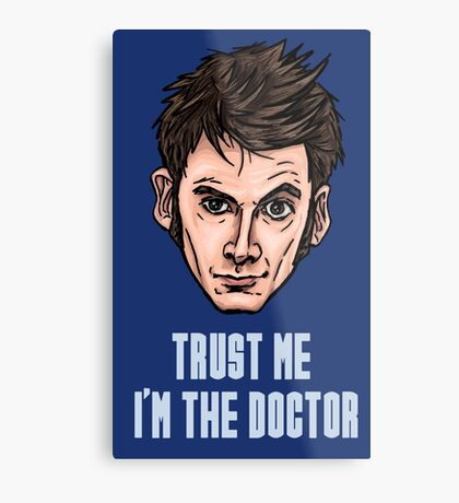 Trust me I'm The Doctor Metal Print