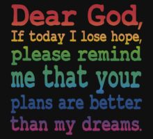 Inspirational Quote: Dear God... by robotface