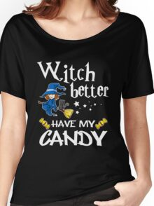 Funny Witch Better Have My Candy Halloween Costume T-Shirt Women's Relaxed Fit T-Shirt