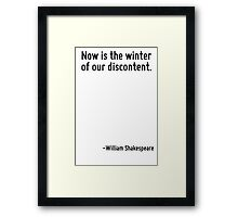 Now is the winter of our discontent. Framed Print