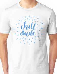 Chill Dude Unisex T-Shirt