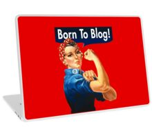 Rosie The Riveter Born To Blog Laptop Skin
