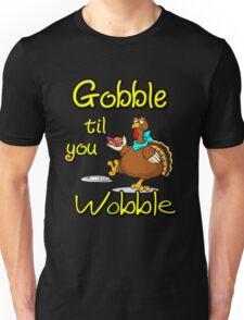 Funny Gobble Til You Wobble Thanksgiving Party Gift T-Shirt Unisex T-Shirt