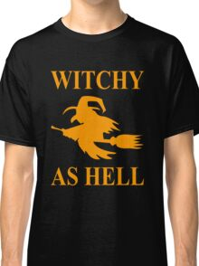 Witchy as Hell Classic T-Shirt