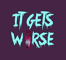 MSI - It Gets Worse Unisex T-Shirt