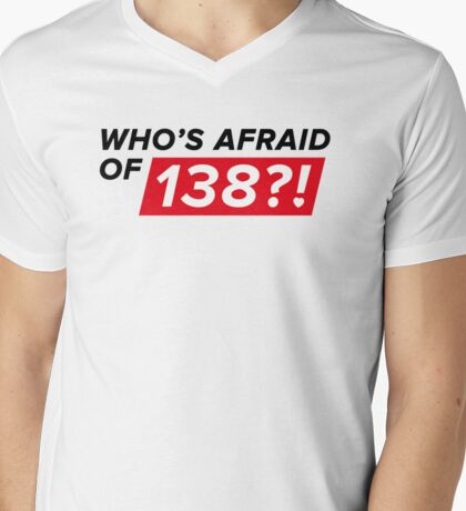 Who's afraid of 138?! Mens V-Neck T-Shirt