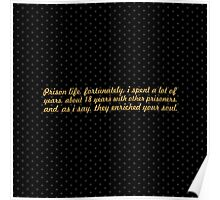 """Prison life, fortunately... """"Nelson Mandela"""" Inspirational Quote (Square) Poster"""