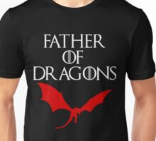 FATHER OF DRAGONS Unisex T-Shirt