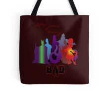 It's good being bad Tote Bag