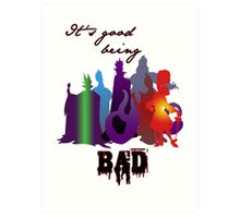 It's good being bad Art Print