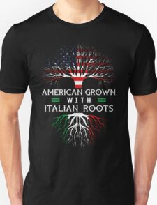 American Grown With Italian Roots Unisex T-Shirt