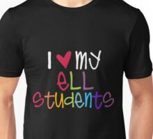 I Love My ELL Students Unisex T-Shirt