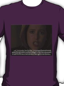 It's all for you, Mulder T-Shirt