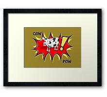COW POW Framed Print