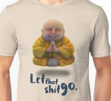 Let That Shit Go Unisex T-Shirt